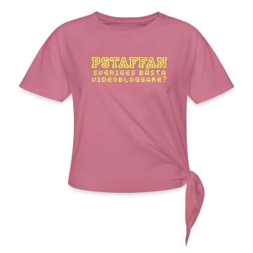 Pstaffan bästa vloggare - T-shirt med knut dam