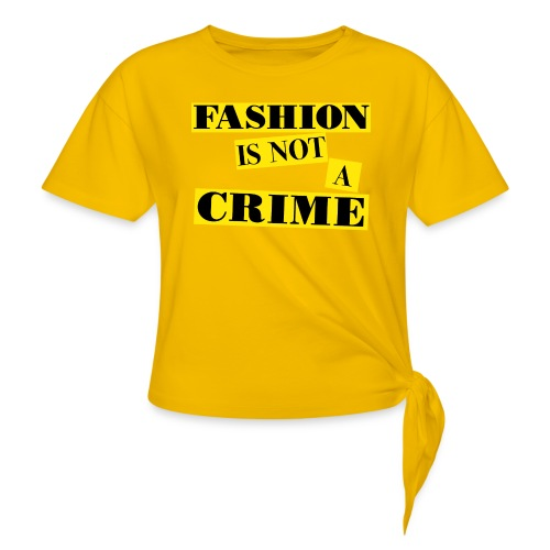 FASHION IS NOT A CRIME - Knotted T-Shirt