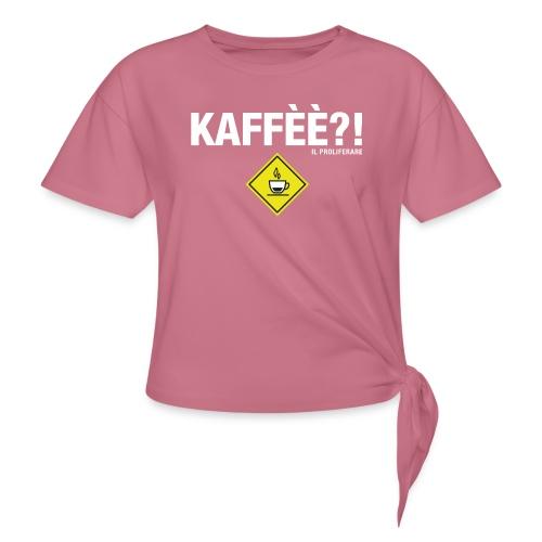 KAFFÈÈ?! by Il Proliferare - Maglietta annodata da donna