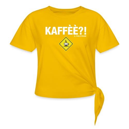 KAFFÈÈ?! - Maglietta da donna by IL PROLIFERARE - Maglietta annodata da donna