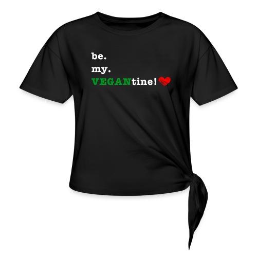 be my VEGANtine - white - Women's Knotted T-Shirt