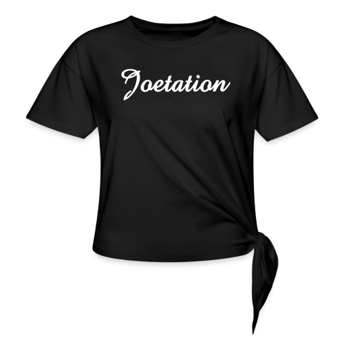 White Text Joetation Signature Brand - Women's Knotted T-Shirt