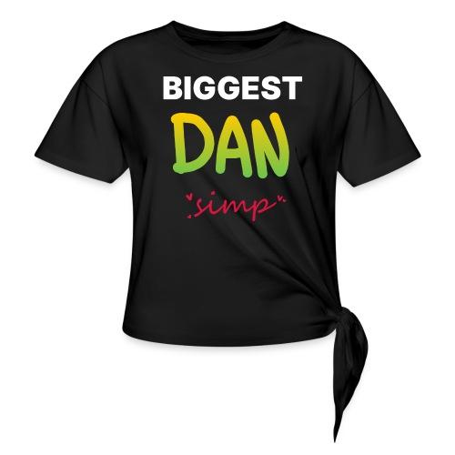 We all simp for Dan - Dame knot-shirt