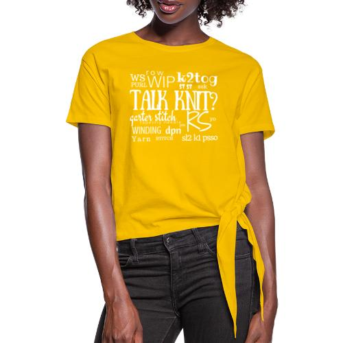 Talk Knit ?, white - Women's Knotted T-Shirt