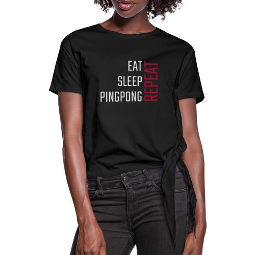 Eat, sleep, pingpong, repeat - Dame knot-shirt