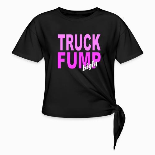 Truck Fump- bigly! - Knotenshirt