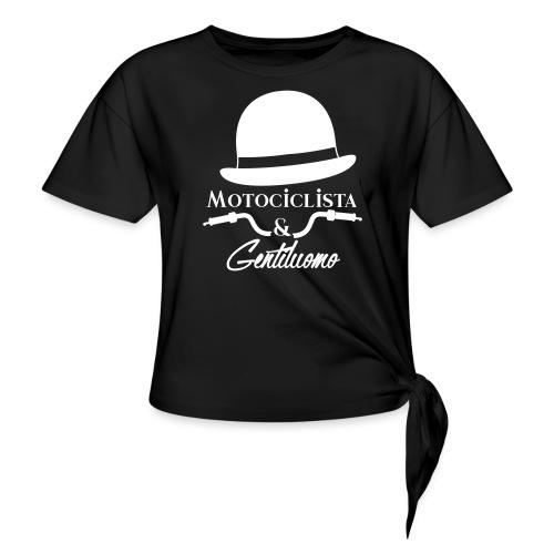 Motociclista & Gentiluomo - Maglietta annodata da donna