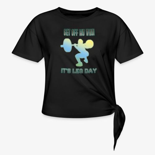 It's Leg Day Women - T-shirt à nœud Femme