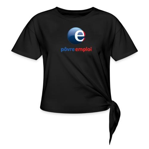 Povre emploi - T-shirt à nœud Femme