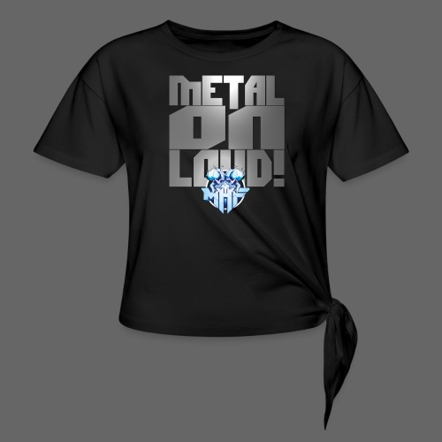 metalonloud large 4k png - Knotted T-Shirt