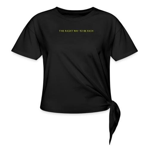 The right way to be rich - T-shirt à nœud Femme