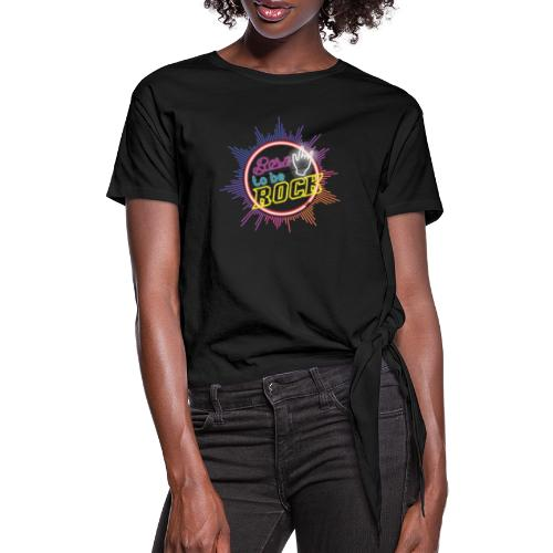 born to be rock - Women's Knotted T-Shirt