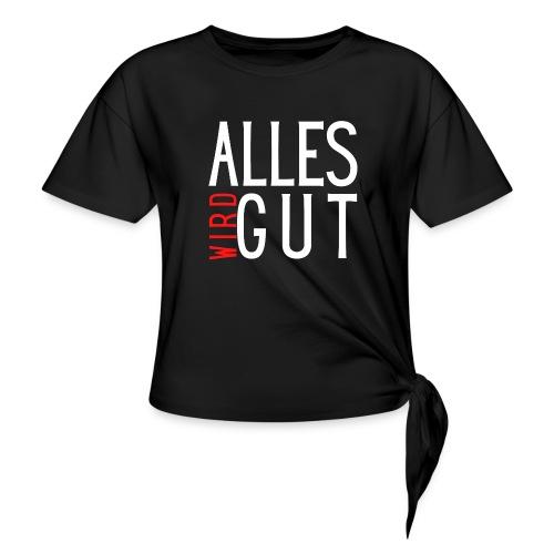 ALLES WIRD GUT - Frauen Knotenshirt