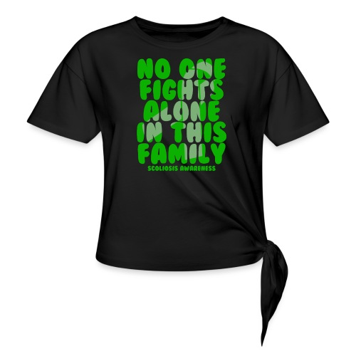 Scoliosis No One Fights Alone in this Family - Knotted T-Shirt