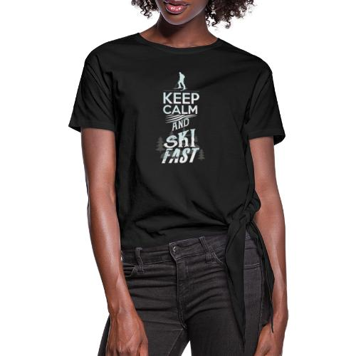 Keep Calm Ski Fast Winter Holidays - Knotted T-Shirt