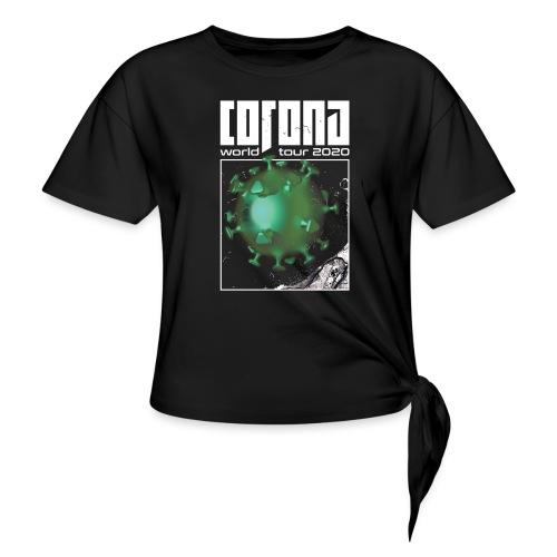 Corona World Tour 2020 | Coronavirus - Women's Knotted T-Shirt