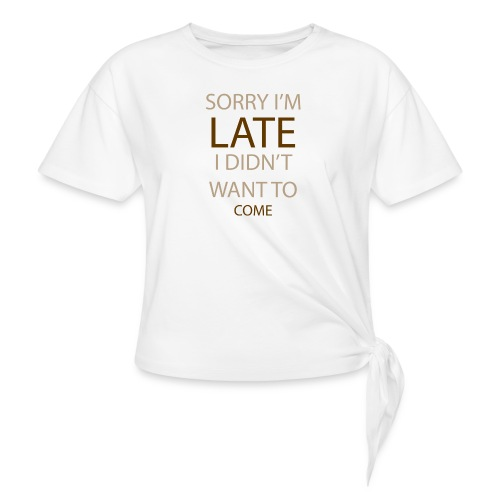 Sorry im late - Dame knot-shirt