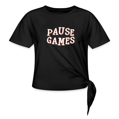 Pause Games Text - Knotted T-Shirt
