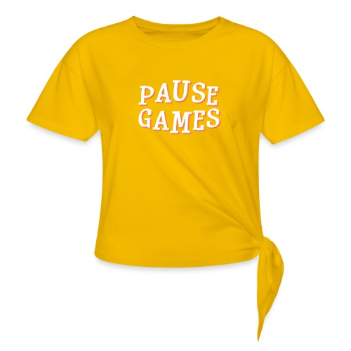 Pause Games Text - Women's Knotted T-Shirt