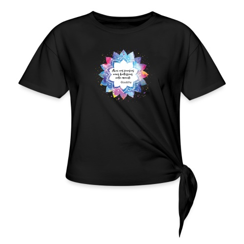 Citation positive de Bouddha - T-shirt à nœud Femme