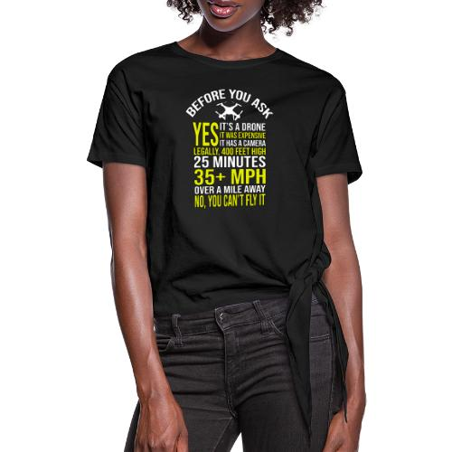 Before you ask ... Typical drone questions answered - Women's Knotted T-Shirt