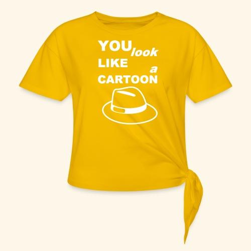 Cartoon Spruch Zitat lustig Geschenk - Women's Knotted T-Shirt