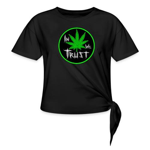 In weed we trust - Camiseta con nudo