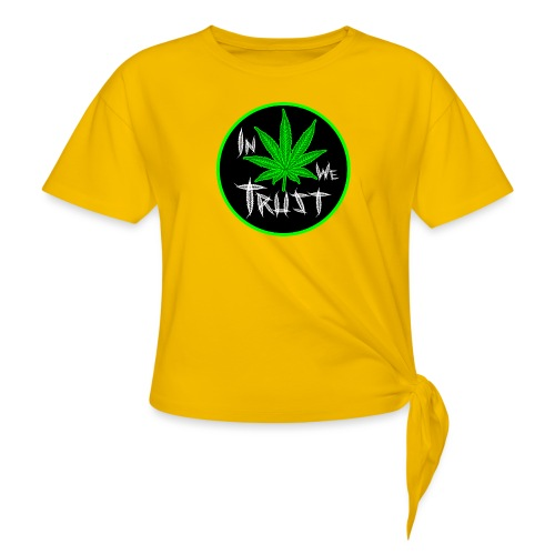 In weed we trust - Camiseta con nudo