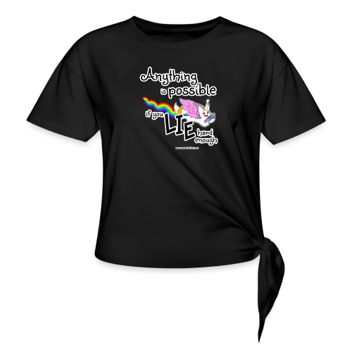 Anything Is Possible if you lie hard enough - Knotted T-Shirt