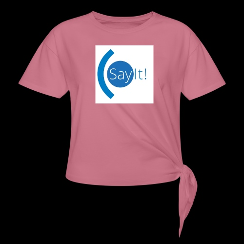 Sayit! - Women's Knotted T-Shirt