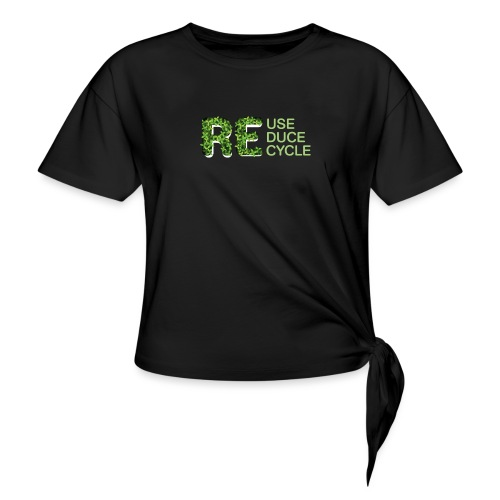 REuse REduce REcycle - Maglietta annodata