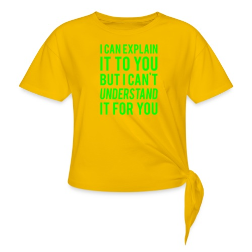 I Can Explain It For You - Knotted T-Shirt
