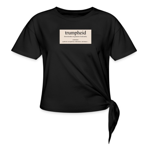 trumpheid synonyms - Knotted T-Shirt