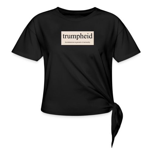 trumpheid - Knotted T-Shirt