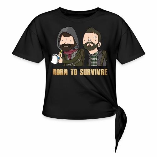 Born to Survivre - T-shirt à nœud