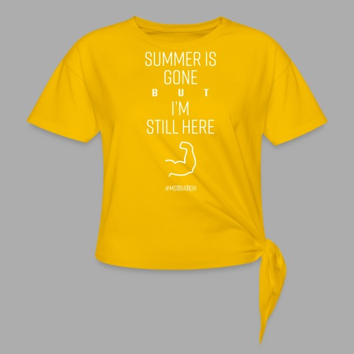 SUMMER IS GONE but I'M STILL HERE - Knotted T-Shirt