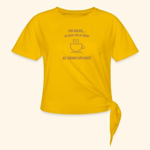 Jeg vågner for kaffe - Dame knot-shirt