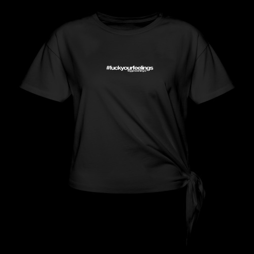 Trigger Warning Motto! - Women's Knotted T-Shirt