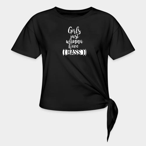 Girls wanna BASS - Frauen Knotenshirt
