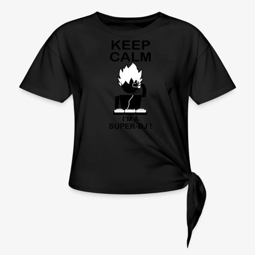 KEEP CALM SUPER DJ B&W - T-shirt à nœud Femme