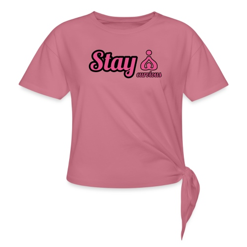 '' STAY CURVIOUS '' - Women's Knotted T-Shirt