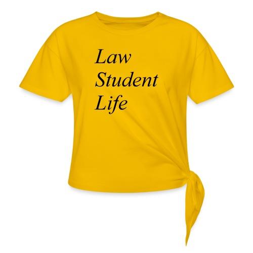 Law Student Life - Maglietta annodata