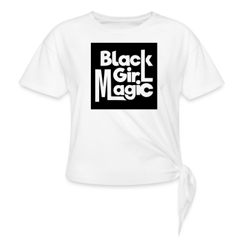 Black Girl Magic 2 White Text - Knotted T-Shirt
