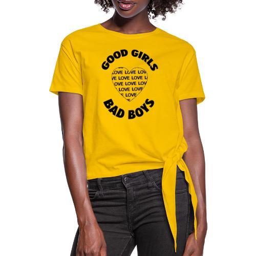 good girls love bad boys 400 - Women's Knotted T-Shirt