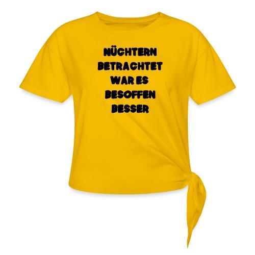 Nüchtern betrachtet Spruch ft2 - Knotenshirt