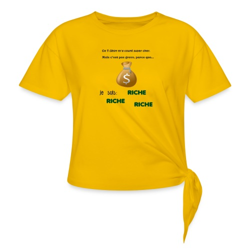 Je suis riche. - T-shirt à nœud Femme
