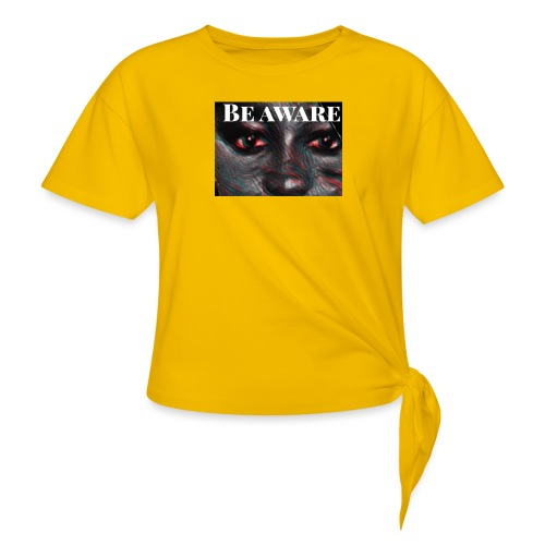 Be Aware - Women's Knotted T-Shirt