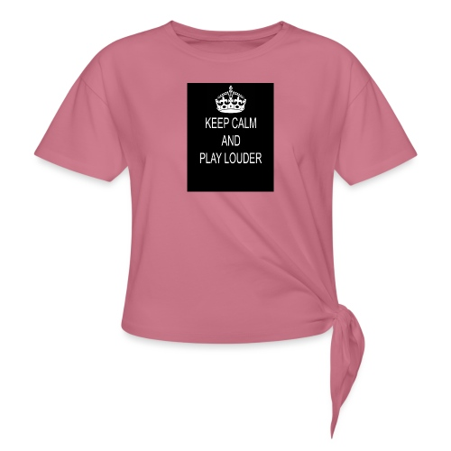 keep calm play loud - T-shirt à nœud Femme