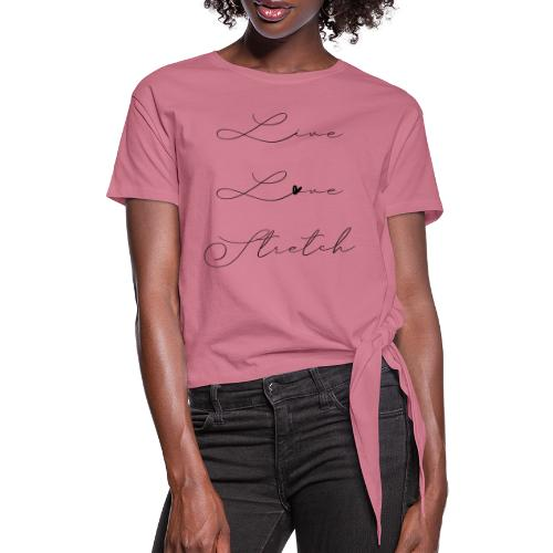 LIVE LOVE STRETCH - Frauen Knotenshirt