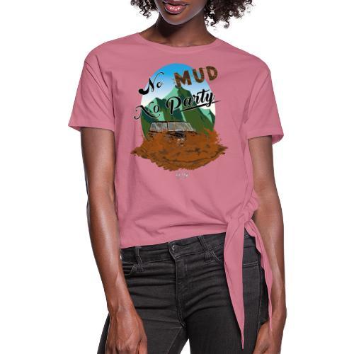 No Mud No Party - Patrol - Camiseta con nudo mujer
